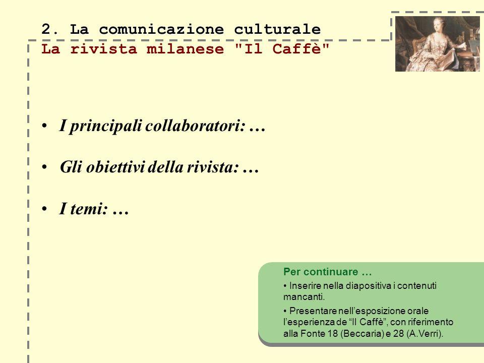 2. La comunicazione culturale 2. La comunicazione culturale La rivista milanese