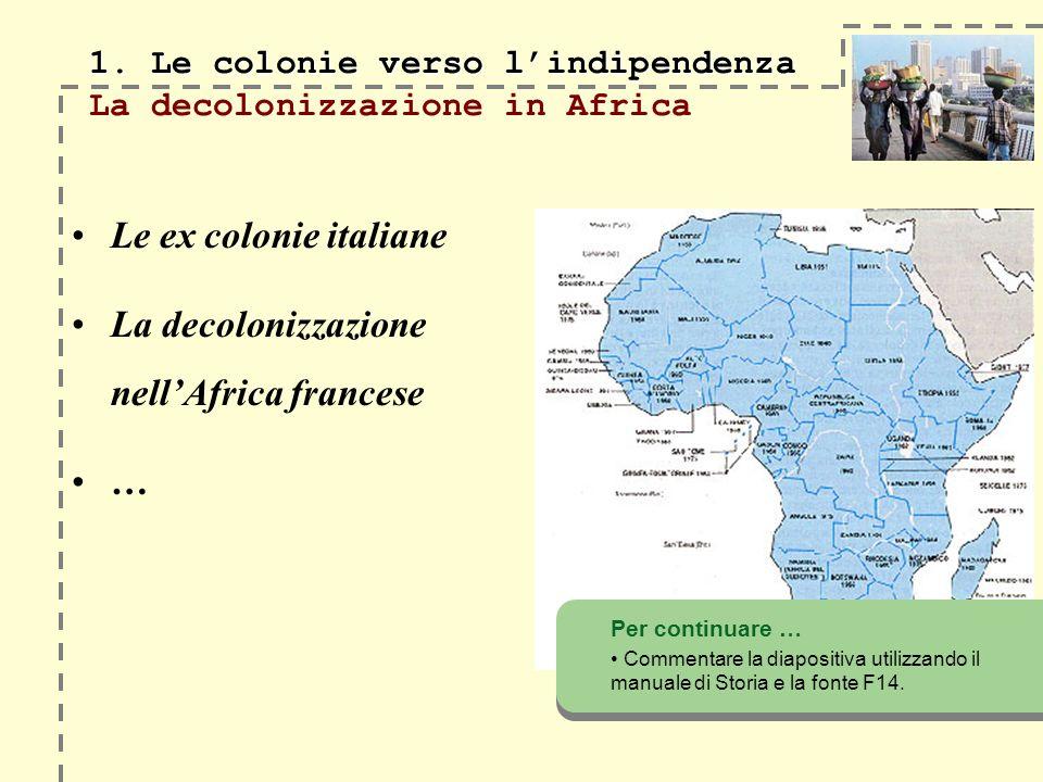 1. Le colonie verso lindipendenza 1.