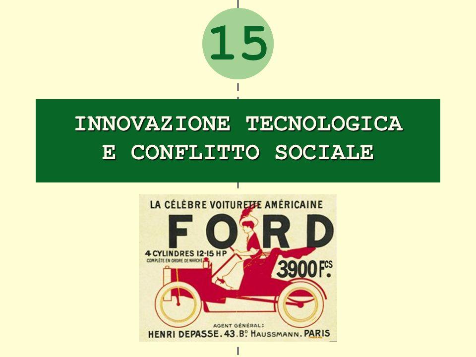 2 INNOVAZIONE TECNOLOGICA E CONFLITTO SOCIALE 15