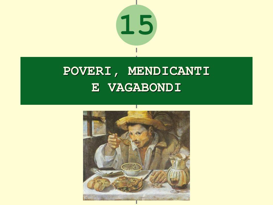 15 POVERI, MENDICANTI E VAGABONDI