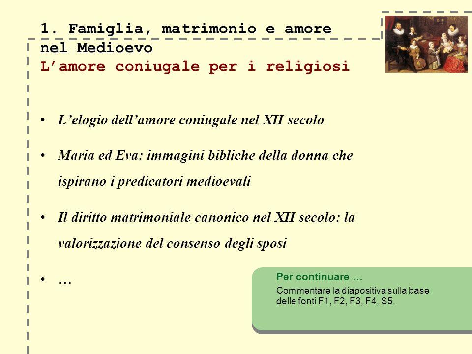 1. Famiglia, matrimonio e amore nel Medioevo 1. Famiglia, matrimonio e amore nel Medioevo Lamore coniugale per i religiosi Lelogio dellamore coniugale