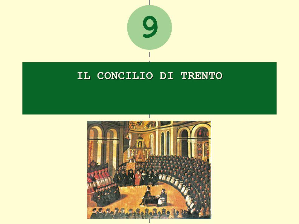 9 IL CONCILIO DI TRENTO