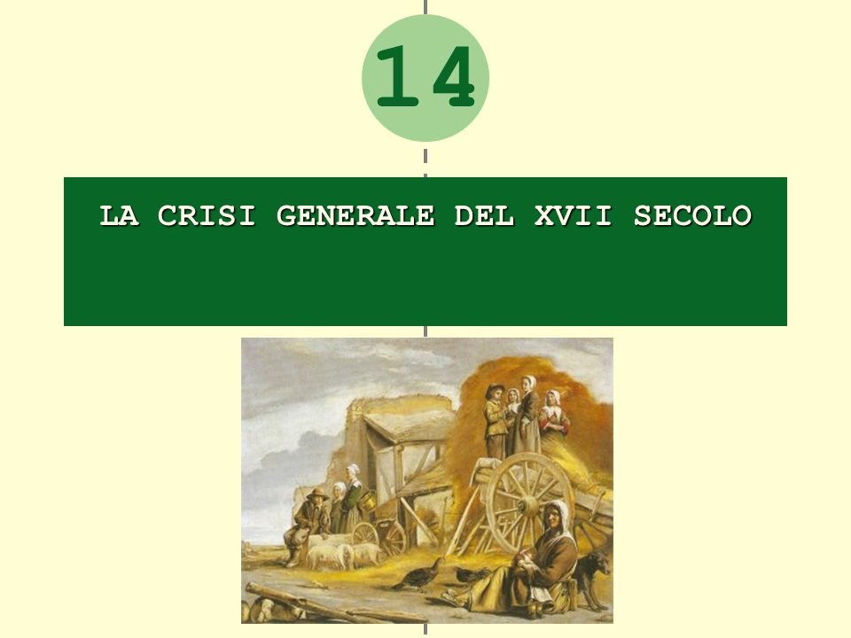 14 LA CRISI GENERALE DEL XVII SECOLO