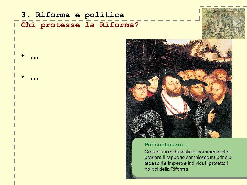 3. Riforma e politica 3. Riforma e politica Chi protesse la Riforma.