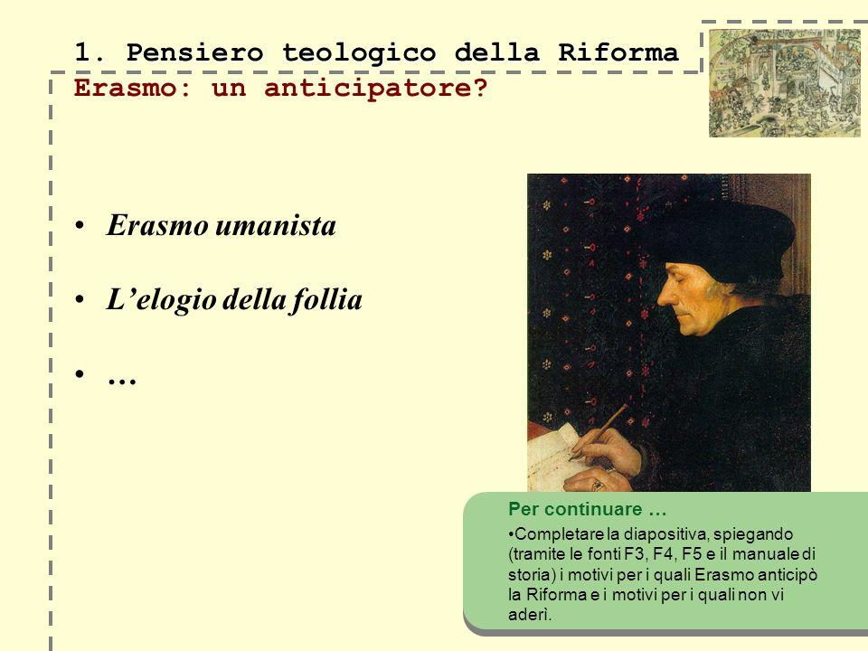 1. Pensiero teologico della Riforma 1. Pensiero teologico della Riforma Erasmo: un anticipatore.