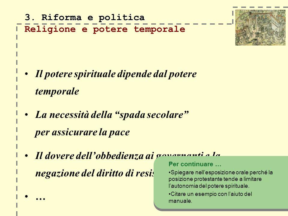 3.Riforma e politica 3. Riforma e politica Chi protesse la Riforma.