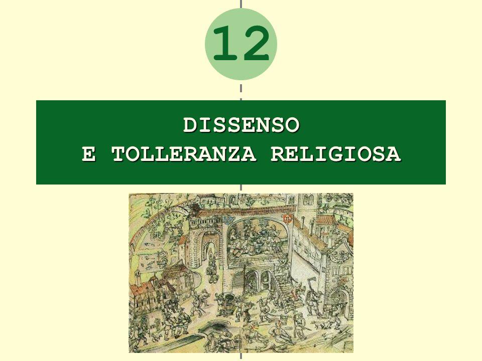 Dissenso e tolleranza religiosa Il problema religioso e politico della tolleranza 1.