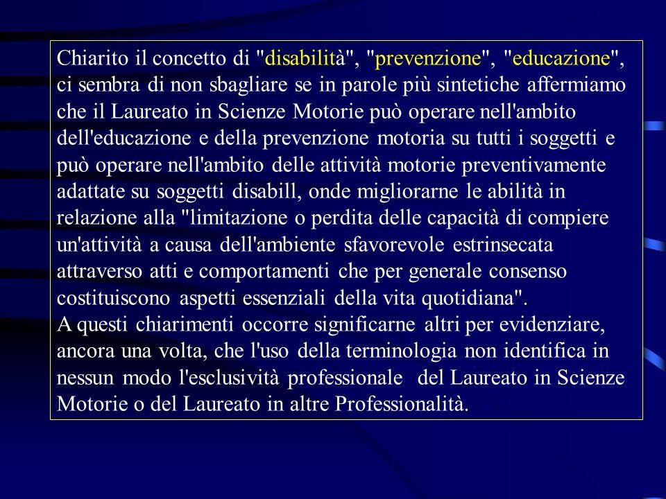Significato di prevenzione motoria Prevenzione indica, senza equivoco, un'attività motoria atta a prevenire eventuali perturbazioni nell'area del moto