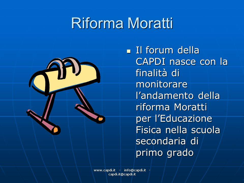www.capdi.it - info@capdi.it - capdi.it@capdi.it Riforma Moratti Il forum della CAPDI nasce con la finalità di monitorare landamento della riforma Mor