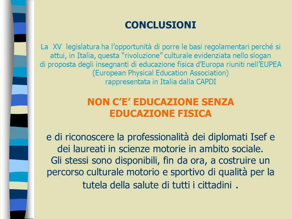 CONCLUSIONI La XV legislatura ha lopportunità di porre le basi regolamentari perché si attui, in Italia, questa rivoluzione culturale evidenziata nell