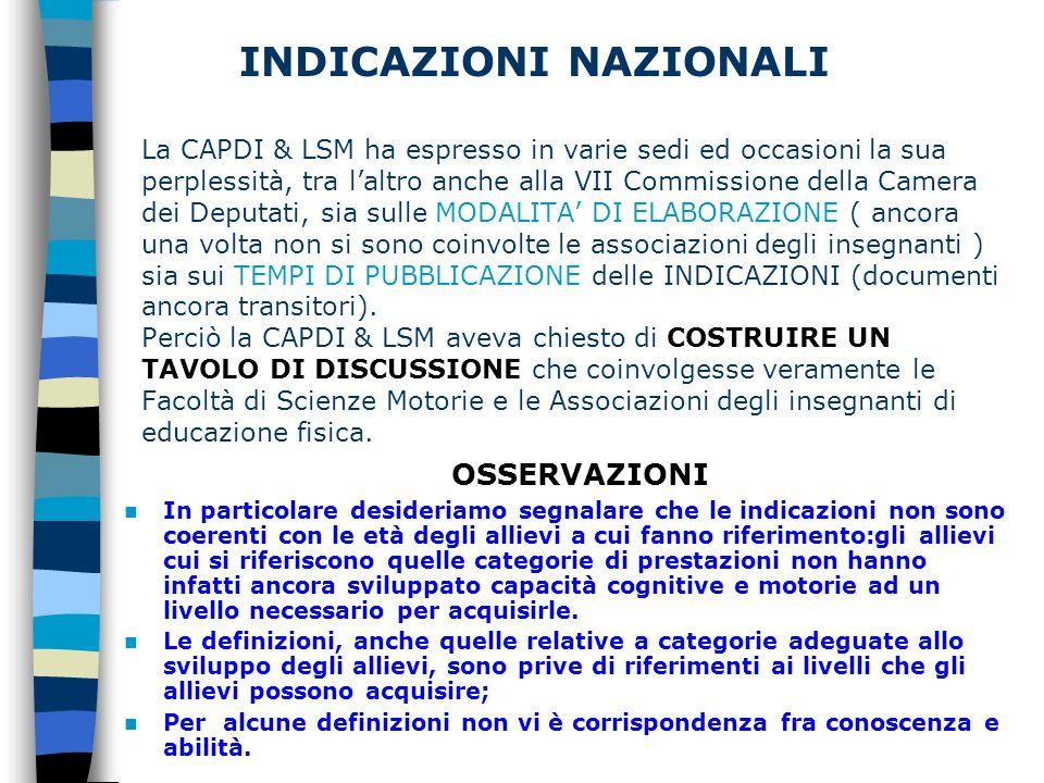 INDICAZIONI NAZIONALI La CAPDI & LSM ha espresso in varie sedi ed occasioni la sua perplessità, tra laltro anche alla VII Commissione della Camera dei