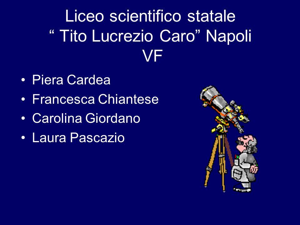 Liceo scientifico statale Tito Lucrezio Caro Napoli VF Piera Cardea Francesca Chiantese Carolina Giordano Laura Pascazio