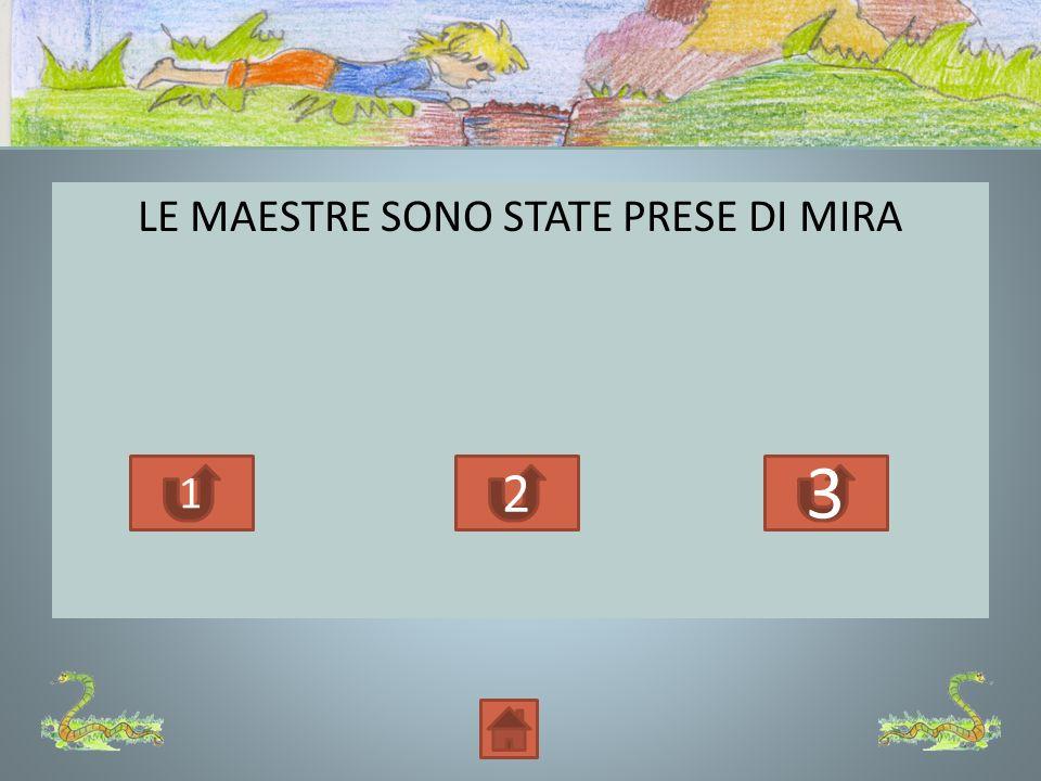 LE MAESTRE SONO STATE PRESE DI MIRA 1 2 3