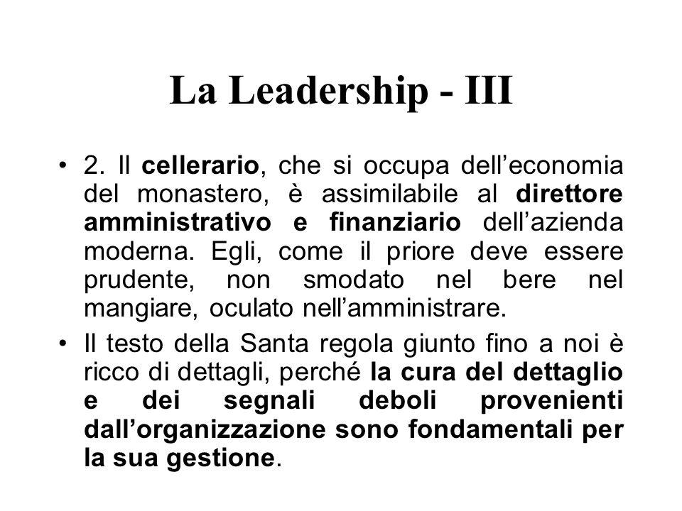 La Leadership - III 2. Il cellerario, che si occupa delleconomia del monastero, è assimilabile al direttore amministrativo e finanziario dellazienda m