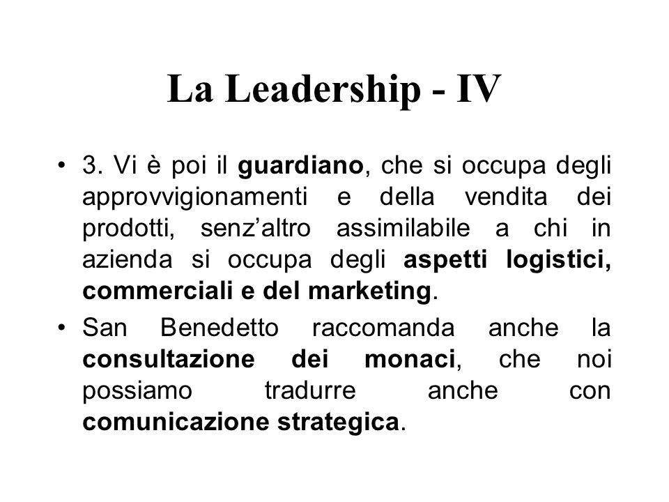 La Leadership - IV 3. Vi è poi il guardiano, che si occupa degli approvvigionamenti e della vendita dei prodotti, senzaltro assimilabile a chi in azie