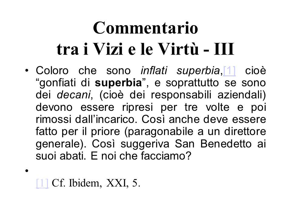 Commentario tra i Vizi e le Virtù - III Coloro che sono inflati superbia,[1] cioè gonfiati di superbia, e soprattutto se sono dei decani, (cioè dei re