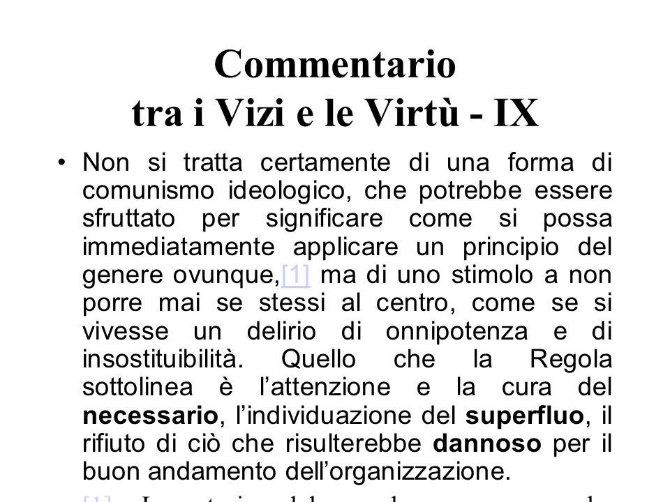 Commentario tra i Vizi e le Virtù - IX Non si tratta certamente di una forma di comunismo ideologico, che potrebbe essere sfruttato per significare co