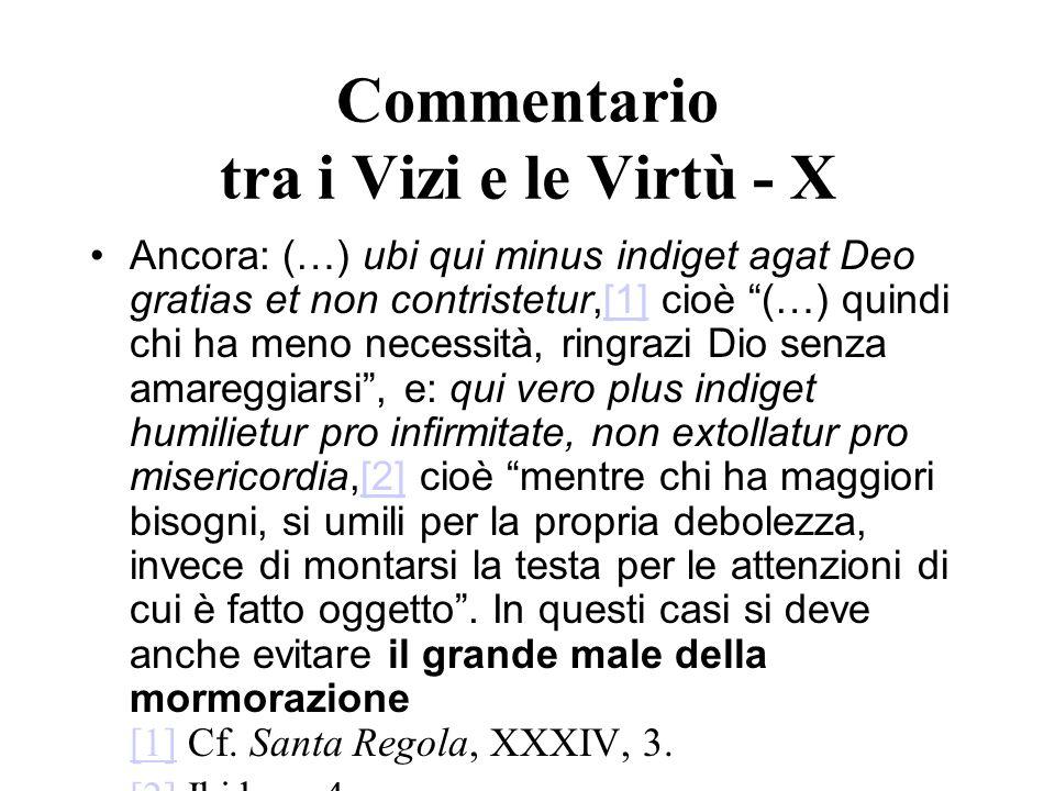 Commentario tra i Vizi e le Virtù - X Ancora: (…) ubi qui minus indiget agat Deo gratias et non contristetur,[1] cioè (…) quindi chi ha meno necessità