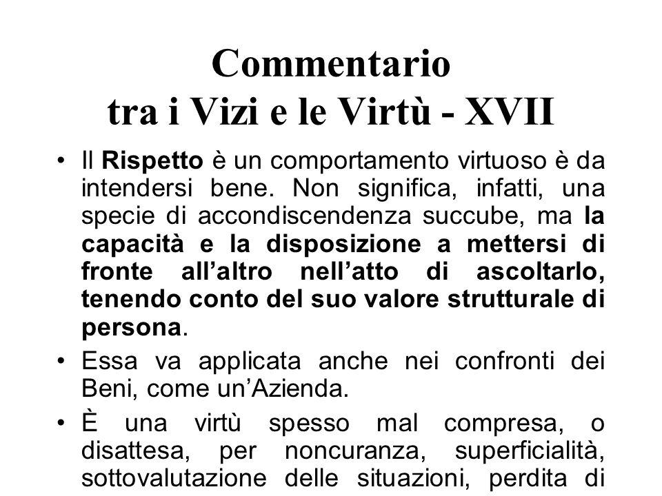 Commentario tra i Vizi e le Virtù - XVII Il Rispetto è un comportamento virtuoso è da intendersi bene. Non significa, infatti, una specie di accondisc