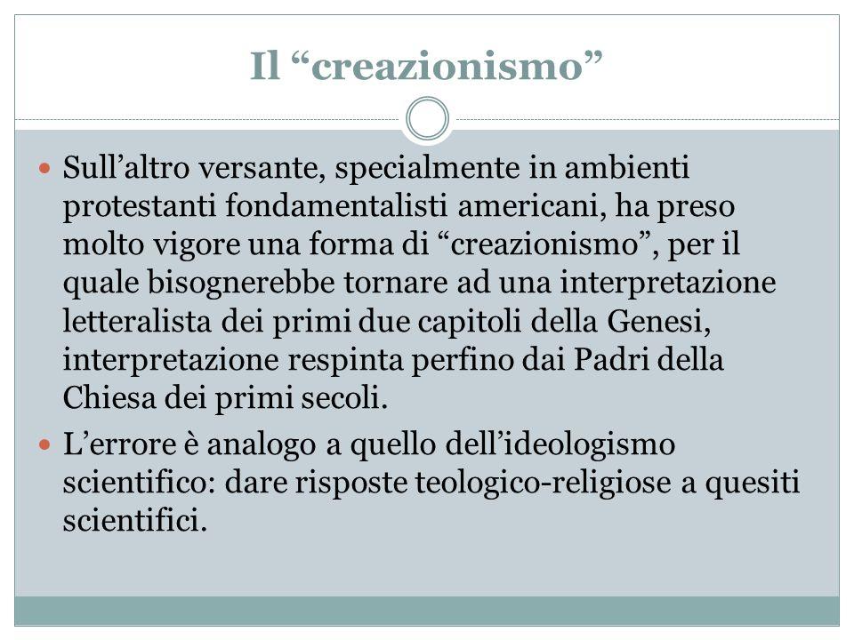 Il creazionismo Sullaltro versante, specialmente in ambienti protestanti fondamentalisti americani, ha preso molto vigore una forma di creazionismo, p