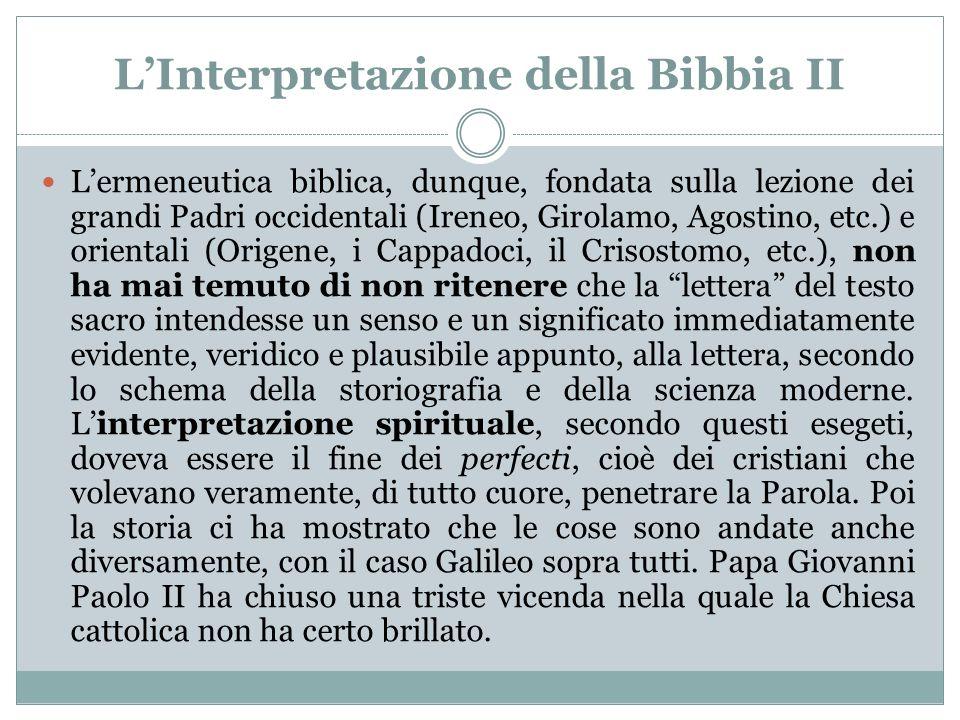 LInterpretazione della Bibbia II Lermeneutica biblica, dunque, fondata sulla lezione dei grandi Padri occidentali (Ireneo, Girolamo, Agostino, etc.) e