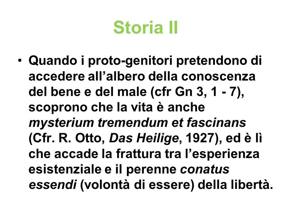 Storia II Quando i proto-genitori pretendono di accedere allalbero della conoscenza del bene e del male (cfr Gn 3, 1 - 7), scoprono che la vita è anch