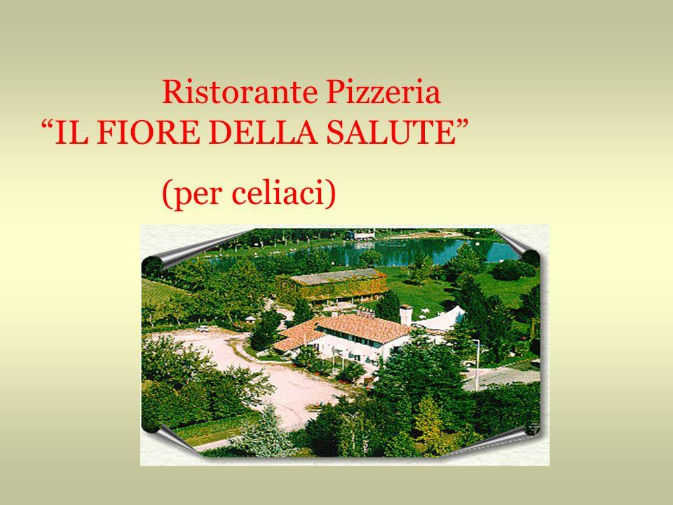 Ristorante Pizzeria IL FIORE DELLA SALUTE (per celiaci)