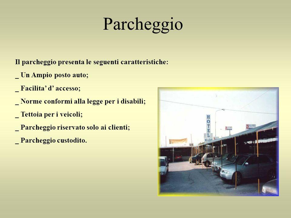 Parcheggio Il parcheggio presenta le seguenti caratteristiche: _ Un Ampio posto auto; _ Facilita d accesso; _ Norme conformi alla legge per i disabili