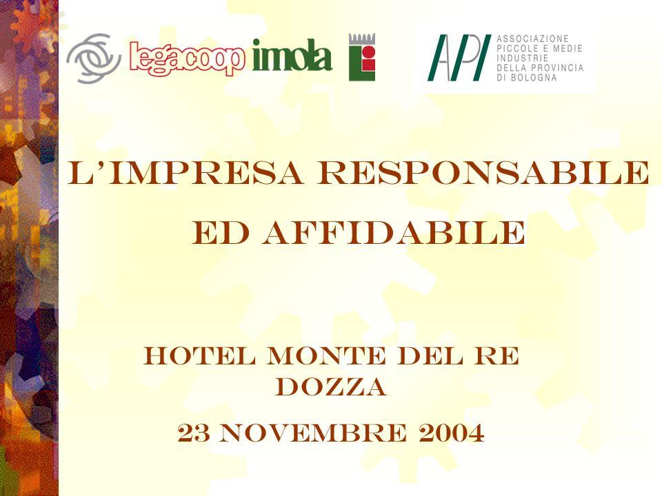 Limpresa responsabile ed affidabile Hotel Monte del Re DOZZA 23 Novembre 2004