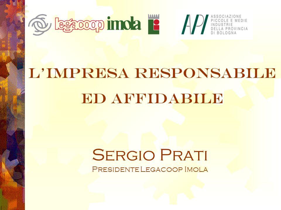 Limpresa responsabile ed affidabile Sergio Prati Presidente Legacoop Imola