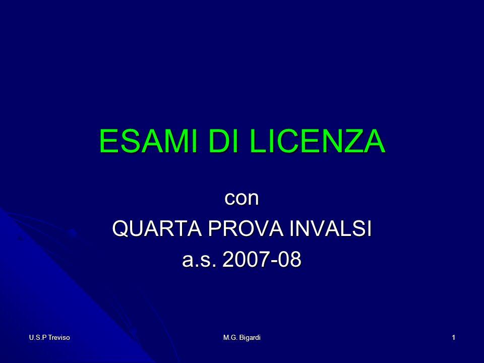 U.S.P Treviso M.G. Bigardi 1 ESAMI DI LICENZA con QUARTA PROVA INVALSI a.s. 2007-08