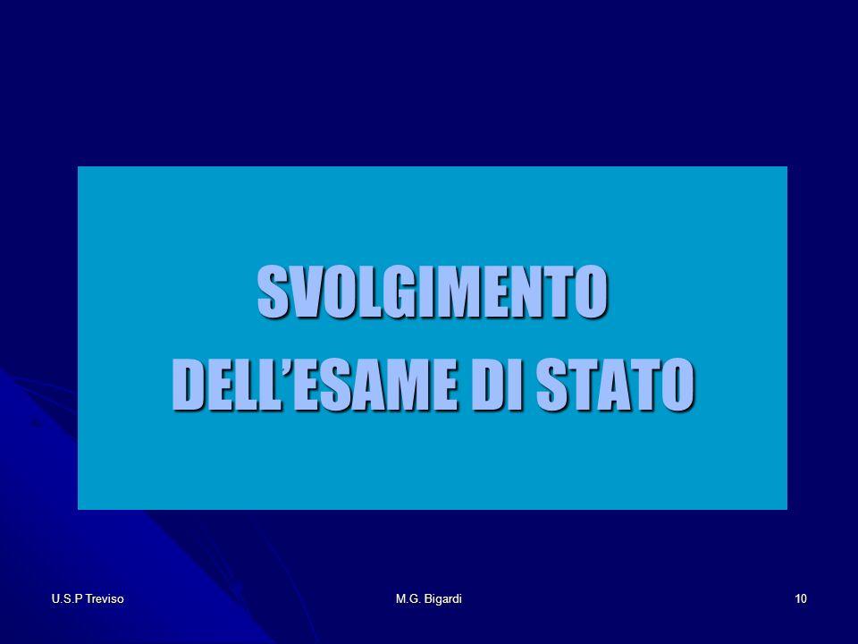 U.S.P TrevisoM.G. Bigardi10 SVOLGIMENTO DELLESAME DI STATO