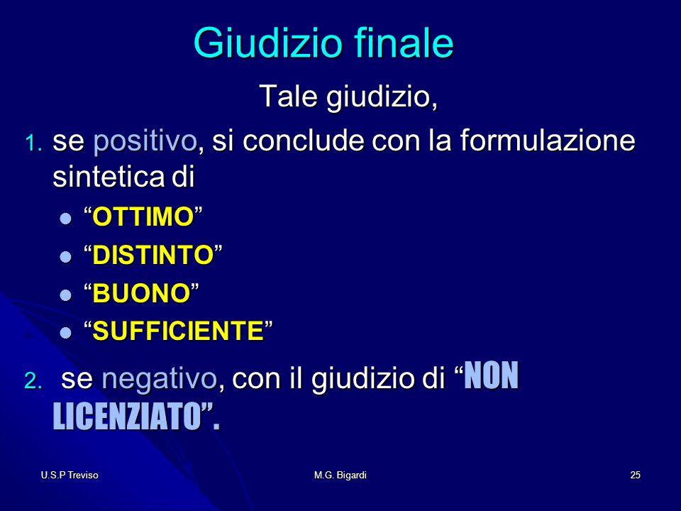 U.S.P TrevisoM.G. Bigardi25 Giudizio finale Giudizio finale Tale giudizio, 1.