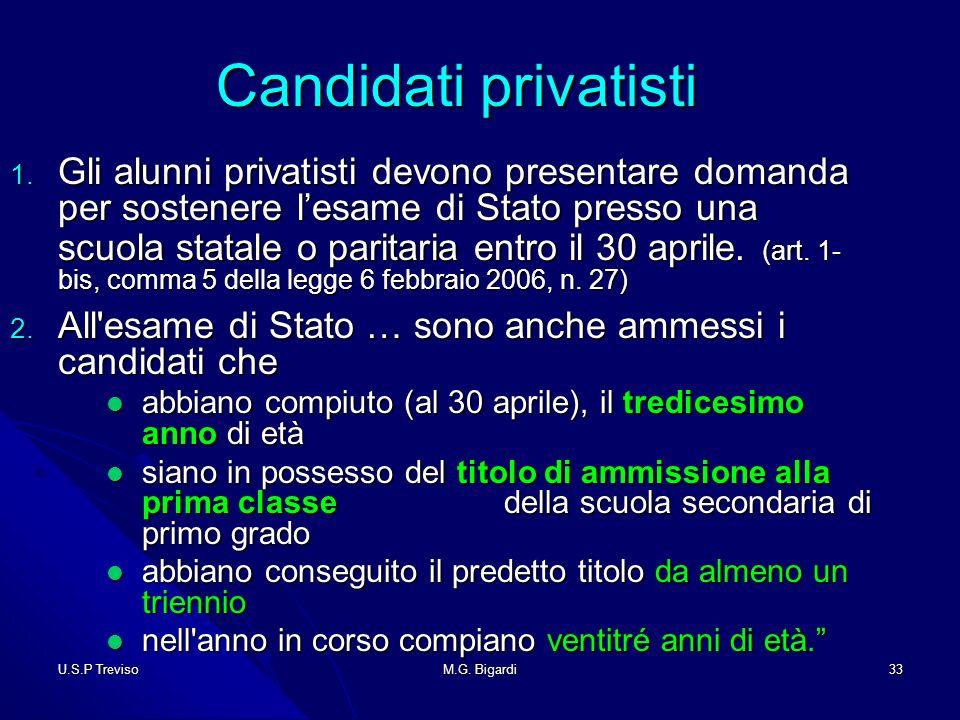 U.S.P TrevisoM.G. Bigardi33 Candidati privatisti Candidati privatisti 1.