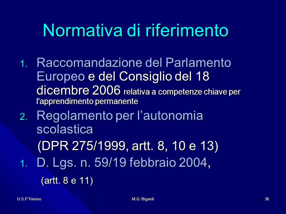 U.S.P TrevisoM.G. Bigardi36 Normativa di riferimento Normativa di riferimento 1.