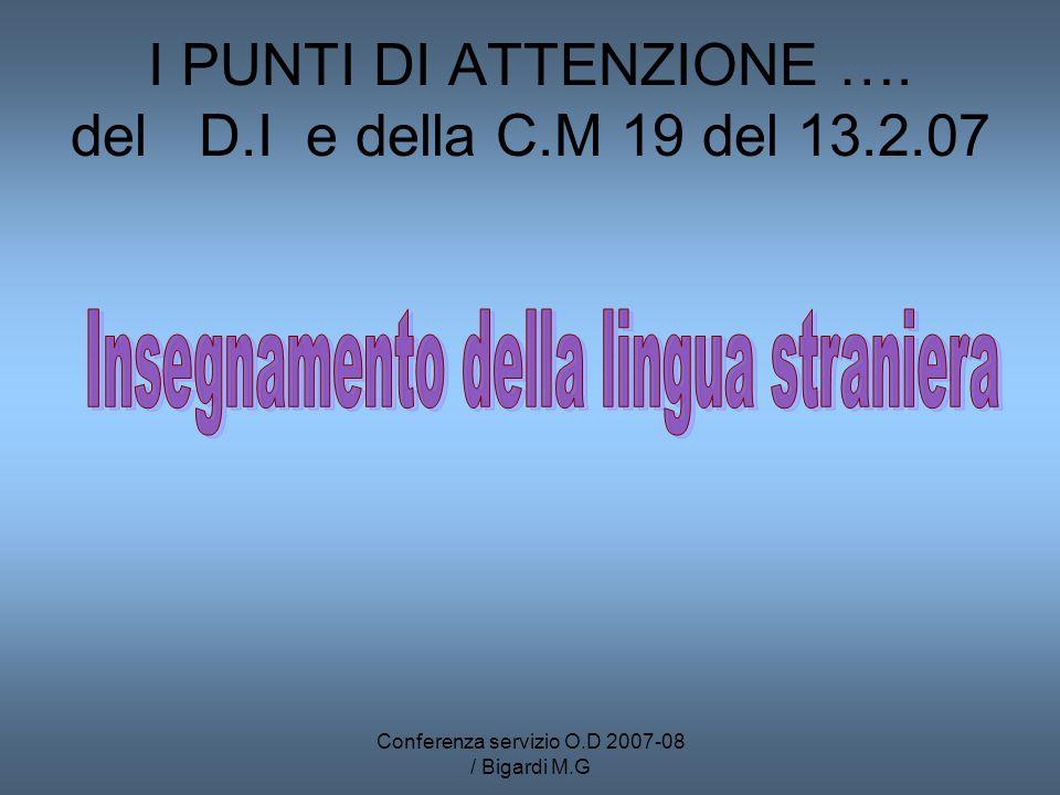 Conferenza servizio O.D 2007-08 / Bigardi M.G I PUNTI DI ATTENZIONE …. del D.I e della C.M 19 del 13.2.07