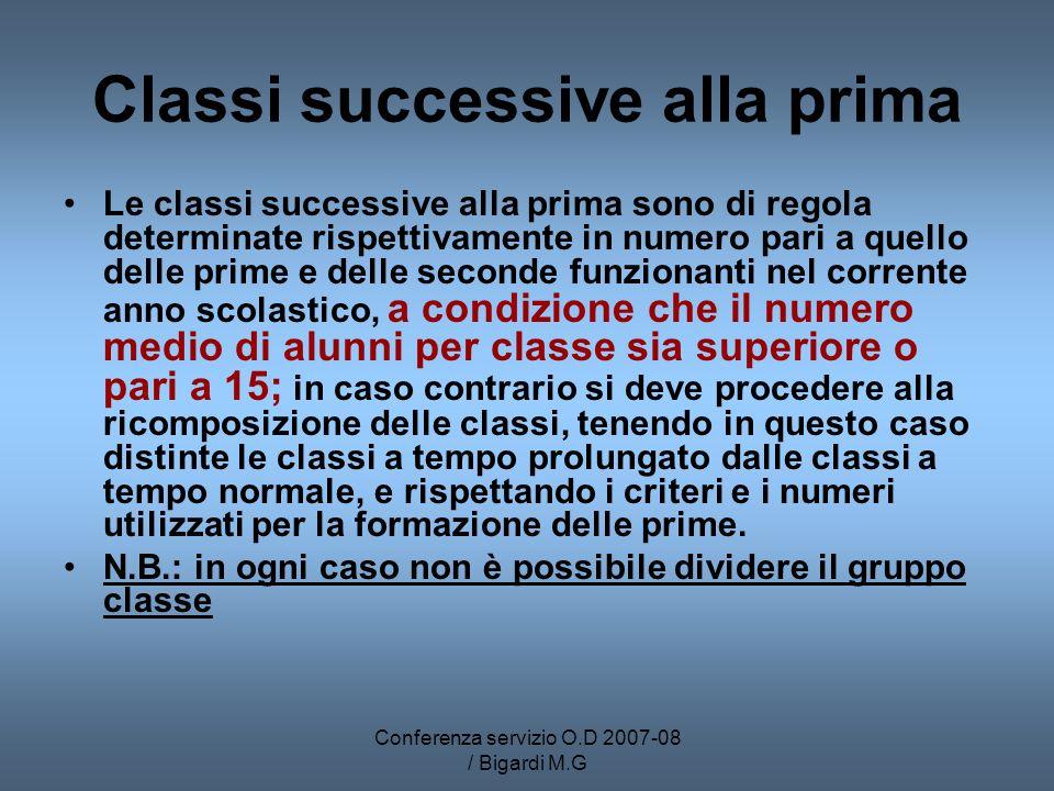 Conferenza servizio O.D 2007-08 / Bigardi M.G Classi successive alla prima Le classi successive alla prima sono di regola determinate rispettivamente