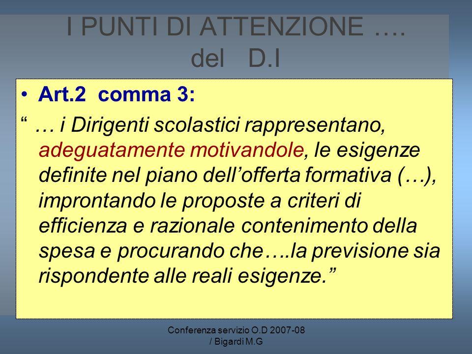Conferenza servizio O.D 2007-08 / Bigardi M.G I PUNTI DI ATTENZIONE …. del D.I Art.2 comma 3: … i Dirigenti scolastici rappresentano, adeguatamente mo