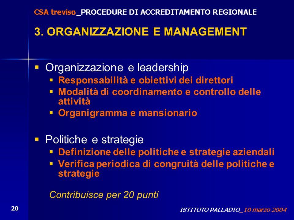 20 3. ORGANIZZAZIONE E MANAGEMENT Organizzazione e leadership Responsabilità e obiettivi dei direttori Modalità di coordinamento e controllo delle att