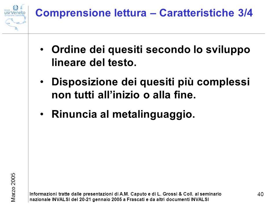 Marzo 2005 Informazioni tratte dalle presentazioni di A.M. Caputo e di L. Grossi & Coll. al seminario nazionale INVALSI del 20-21 gennaio 2005 a Frasc
