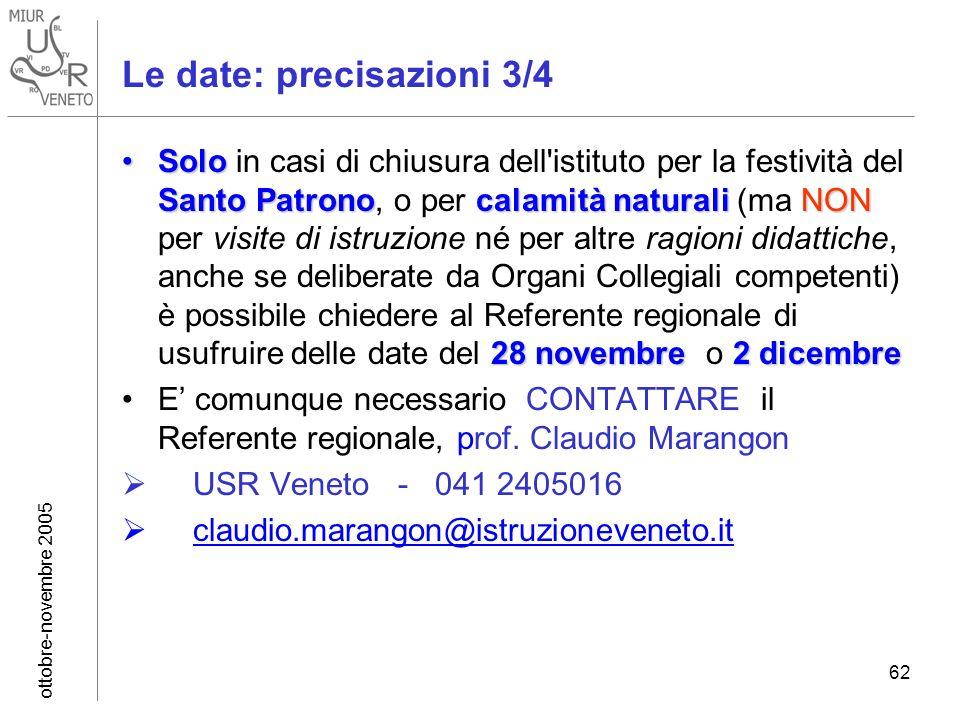 ottobre-novembre 2005 62 Solo Santo Patronocalamitànaturali NON 28 novembre 2 dicembreSolo in casi di chiusura dell'istituto per la festività del Sant