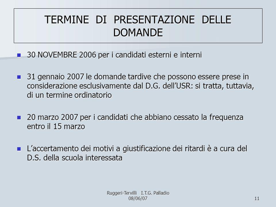 11 TERMINE DI PRESENTAZIONE DELLE DOMANDE 30 NOVEMBRE 2006 per i candidati esterni e interni 30 NOVEMBRE 2006 per i candidati esterni e interni 31 gen