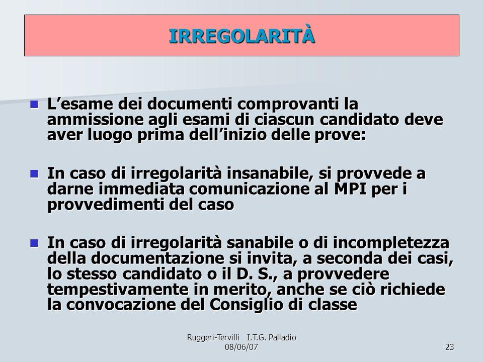 23 IRREGOLARITÀ Lesame dei documenti comprovanti la ammissione agli esami di ciascun candidato deve aver luogo prima dellinizio delle prove: Lesame de