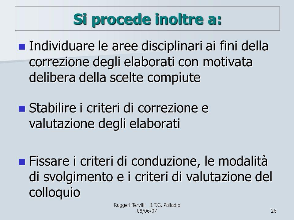 26 Si procede inoltre a: Individuare le aree disciplinari ai fini della correzione degli elaborati con motivata delibera della scelte compiute Individ