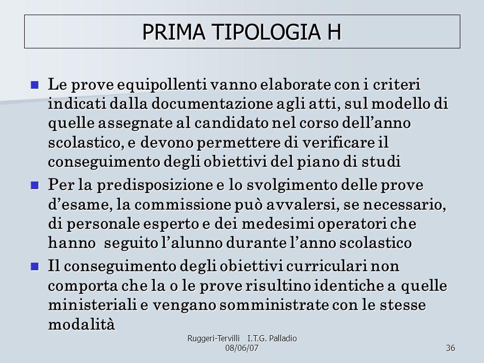 36 PRIMA TIPOLOGIA H Le prove equipollenti vanno elaborate con i criteri indicati dalla documentazione agli atti, sul modello di quelle assegnate al c