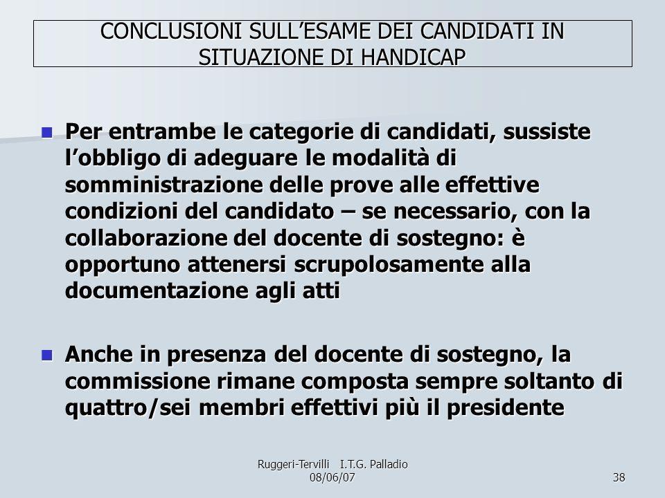 38 CONCLUSIONI SULLESAME DEI CANDIDATI IN SITUAZIONE DI HANDICAP Per entrambe le categorie di candidati, sussiste lobbligo di adeguare le modalità di
