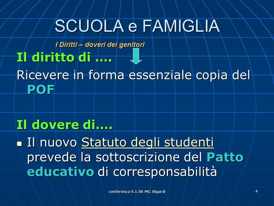 conferenza 9.1.08 MG Bigardi 4 SCUOLA e FAMIGLIA Il diritto di ….