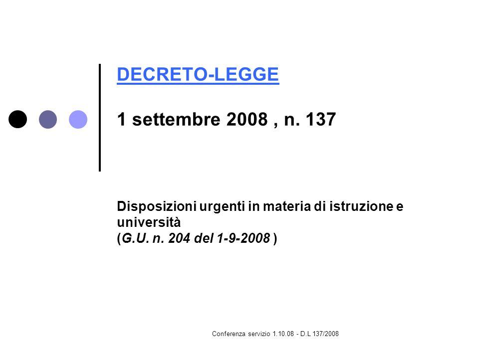 Conferenza servizio 1.10.08 - D.L 137/2008 DECRETO-LEGGE DECRETO-LEGGE 1 settembre 2008, n. 137 Disposizioni urgenti in materia di istruzione e univer