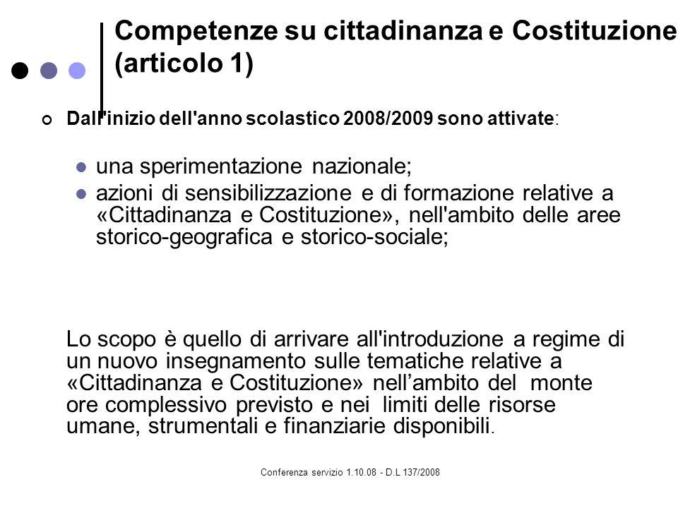 Conferenza servizio 1.10.08 - D.L 137/2008 Competenze su cittadinanza e Costituzione (articolo 1) Dall'inizio dell'anno scolastico 2008/2009 sono atti