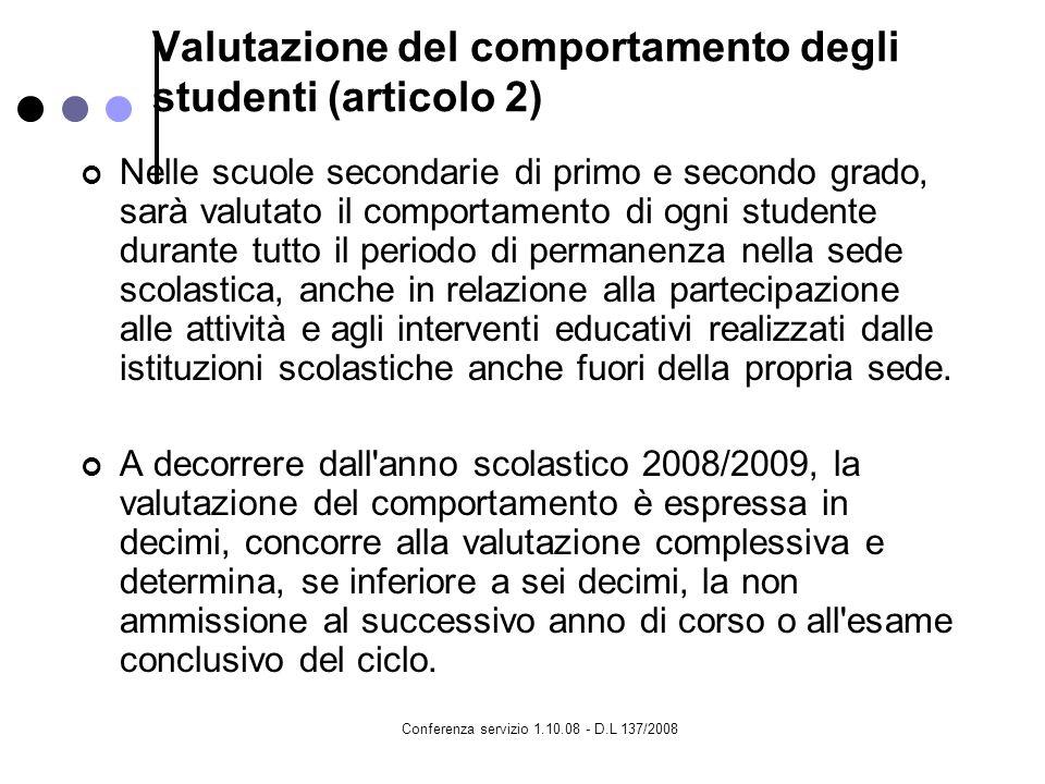 Conferenza servizio 1.10.08 - D.L 137/2008 Valutazione del comportamento degli studenti (articolo 2) Nelle scuole secondarie di primo e secondo grado,